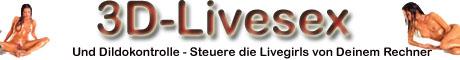7 Livesex in 3D mit Dildosteuerung